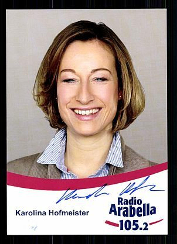 Karolina Hofmeister Radio Arabella Ak Original Signiert