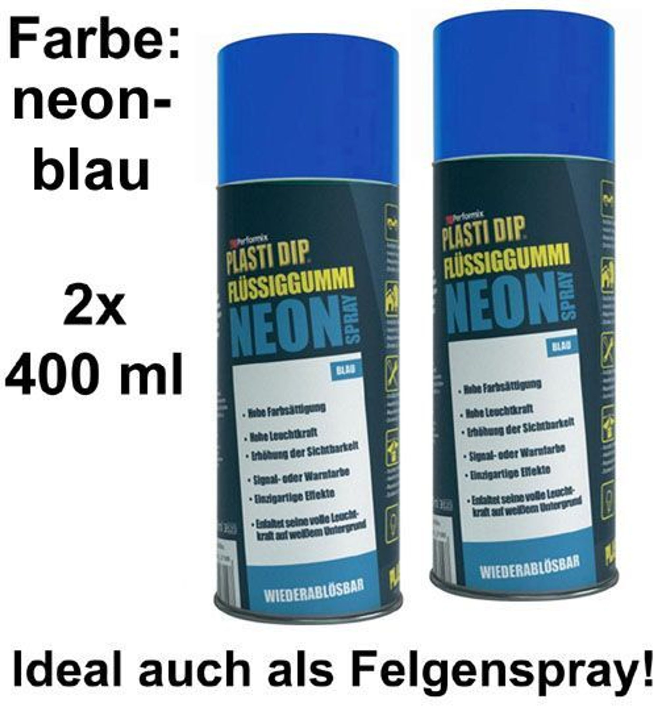 plasti dip it spr hfolie felgenfolie fl ssiggummi neonspray neon blau 2x 400ml kaufen bei. Black Bedroom Furniture Sets. Home Design Ideas
