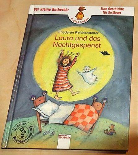 Buch Laura Und Das Nachtgespenst Der Kleine Bucherbar F Erstleser Kaufen Bei Hood De Autor Friederun Reichenstetter Ausstattung Gebunden Seiten 46